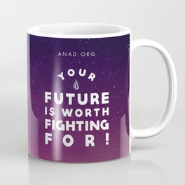 Your Future Is Worth Fighting For! Coffee Mug