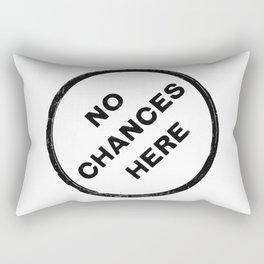 No chances here Rectangular Pillow