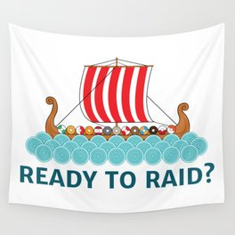 Ready To Raid? Wall Tapestry