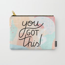 you got this - inspirational quote Carry-All Pouch