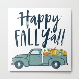 Happy Fall Y'all Metal Print