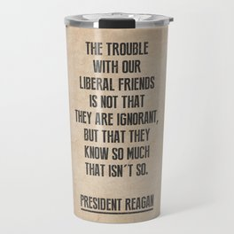 President Reagan Quote Travel Mug