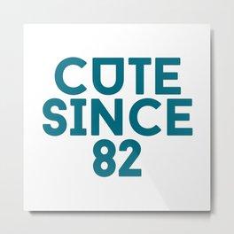 Cute Since 82 Metal Print