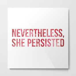 """Nevertheless, She Persisted"" Watercolor Metal Print"