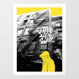 Hope All Is Well. Art Print