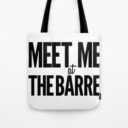 Meet Me At The Barre Tote Bag