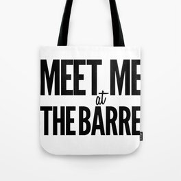 Meet Me At The Barre Tote Bag