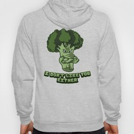 I Don't Like You Either | Broccoli Plant Vegan Hoody