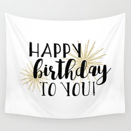 Happy Birthday To You! Wall Tapestry