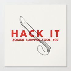 Hack it - Zombie Survival Tools Canvas Print