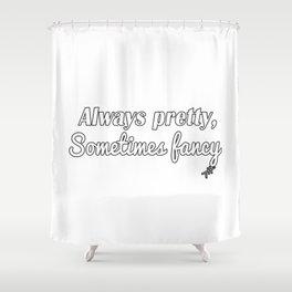 Sometimes Fancy Shower Curtain