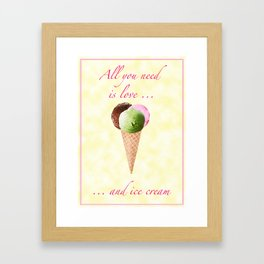 All you need is love and ice cream. Framed Art Print