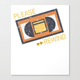Please Rewind VHS Player Viedo Home Recorder Casette Machine Tapes Gift Canvas Print