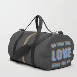 Do What You LOVE What You Do Duffle Bag