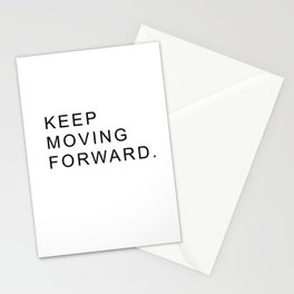 Keep Moving Forward #quotes Stationery Cards