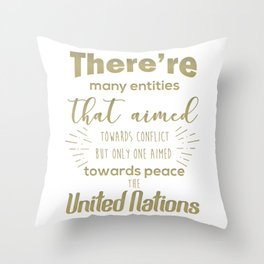 Only one aimed towards peace - the United Nations Throw Pillow