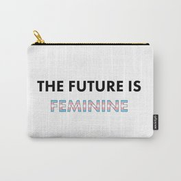The Future Is Feminine - Female, Trans Carry-All Pouch