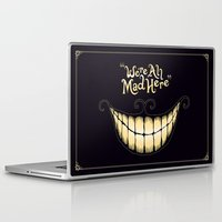 cat Laptop & iPad Skins featuring We're All Mad Here by greckler