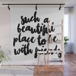 Be With Friends Wall Mural