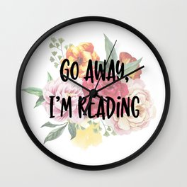 Go Away I'm Reading Floral Design Wall Clock