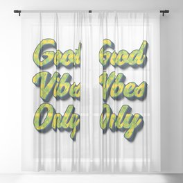 Good Vibes Only Sheer Curtain