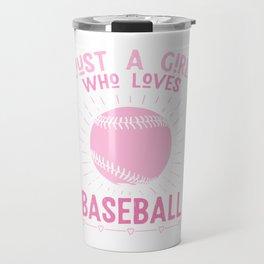 Just a girl who loves baseball Travel Mug