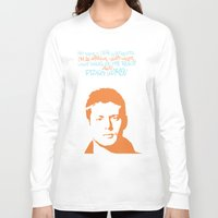 dean winchester Long Sleeve T-shirts featuring Dean Winchester w/ quote by Jess Symons