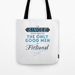Forever single thanks to fictional characters Tote Bag