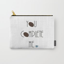You Complete Me - Coffee Mug Love Carry-All Pouch