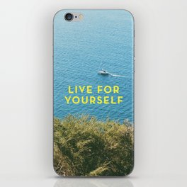 Live For Yourself iPhone Skin