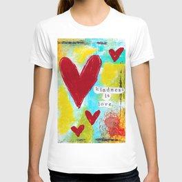 KINDNESS IS LOVE T-shirt