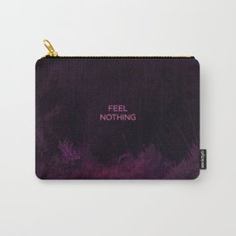 Feel Nothing Carry-All Pouch