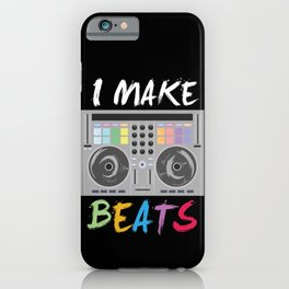I make beats - Cool DJ Music Beat Producer Gift iPhone Case