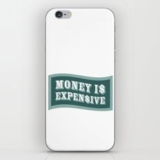 Money Is Expensive iPhone & iPod Skin