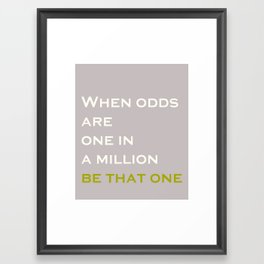 One In A Million Framed Art Print