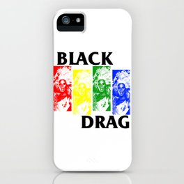 BLACK DRAG - BLACK FLAG PARODY iPhone Case