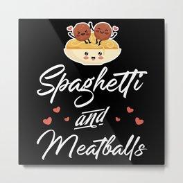 Queen Of Meatballs Spaghetti Metal Print