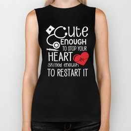 Cute Enough to stop heart skilled to restart it Biker Tank