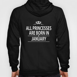 All princesses born in January Hoody