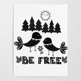 Be Free Birds In Cute Scandinavian Style Poster