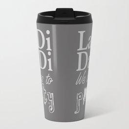 La Di Da Di on Gray Travel Mug