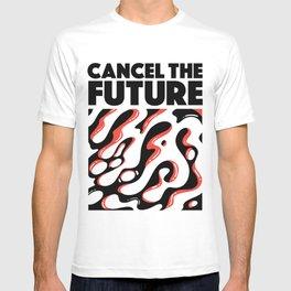 Cancel the Future T-shirt