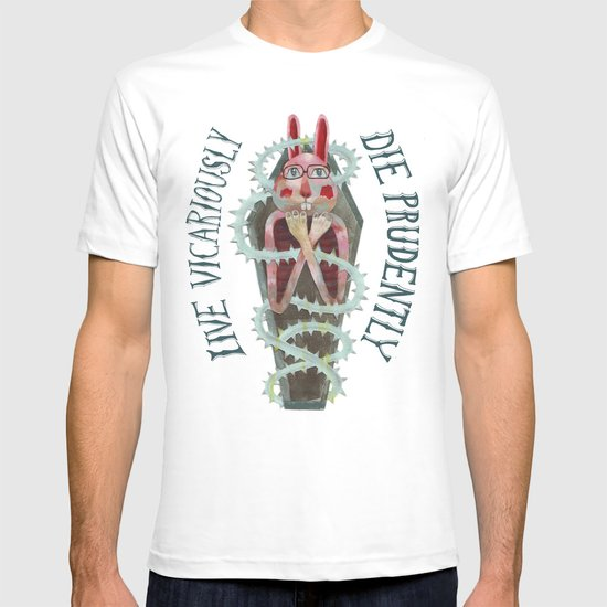 Live Vicariously. Die Prudently. T-shirt