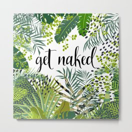 Get Naked Quote, Tropical Palm Leaf Jungle Metal Print