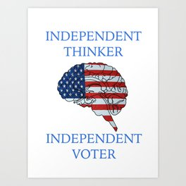Independent Voter Art Print