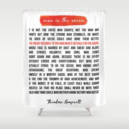The Man in the Arena Theodore Roosevelt Daring Greatly Shower Curtain