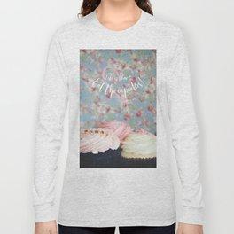 Eat the Cupcakes! Long Sleeve T-shirt
