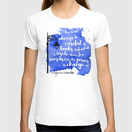 WORDS HAVE THE POWER TO CHANGE US | CASSANDRA CLARE T-shirt