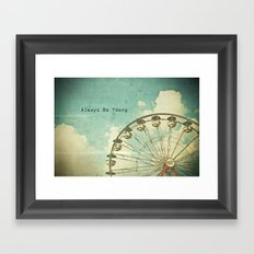 Always Be Young Framed Art Print
