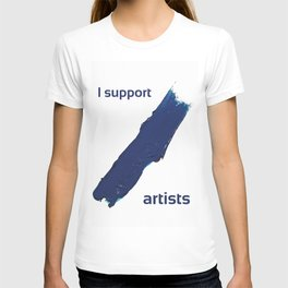 I Support Artists T-Shirt and Stationery Cards T-shirt